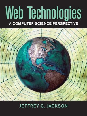 Web Technologies: A Computer Science Perspective - Jackson, Jeffrey C