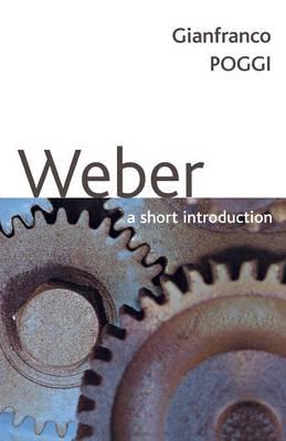Weber: A Short Intorduction - Poggi, Gianfranco