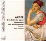 Weber: Gran Quintetto Op. 34; Variations Op. 33; Grand duo concertant, Op. 48