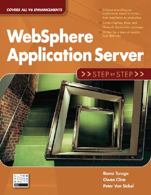 Websphere Application Server: Step by Step - Turaga, Rama, and Cline, Owen, and Van Sickel, Peter