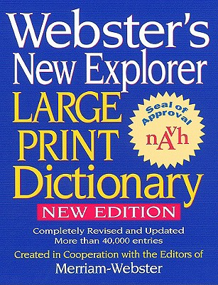 Webster's New Explorer Large Print Dictionary - Federal Street Press (Creator), and Merriam-Webster