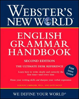 Webster's New World English Grammar Handbook - Loberger, Gordon, Ph.D., and Shoup, Kate