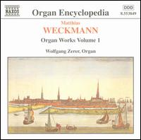Weckman: Organ Works, Vol. 1 - Wolfgang Zerer (organ)