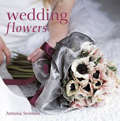 Wedding Flowers - Swinson, Antonia