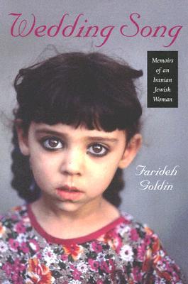 Wedding Song: Memoirs of an Iranian Jewish Woman - Goldin, Farideh