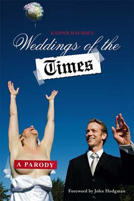 Weddings of the Times: A Parody - Klein, Dan, and Baedeker, Robert, and Reichmuth, John