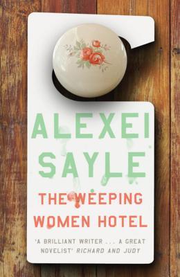 Weeping Women Hotel - Sayle, Alexei