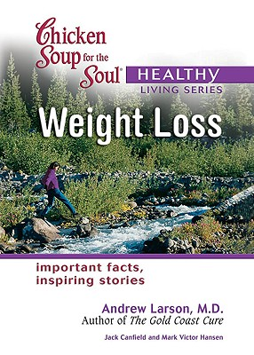 Weight Loss - Canfield, Jack, and Hansen, Mark Victor, and Larson, Andrew, MD