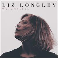 Weightless - Liz Longley
