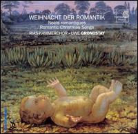 Weihnacht der Romantik - Berlin RIAS Chamber Choir (choir, chorus)