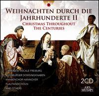 Weihnachten durch die Jahrhunderte II - Albert Hartinger (bass); Anton Rosner (tenor); Arndt Schmöle (bass); Augsburg Boys' Choir;...
