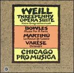 Weill: Threepenny Opera Suite; Bowles: Music for a Farce; Martinu: La Revue de Cuisine