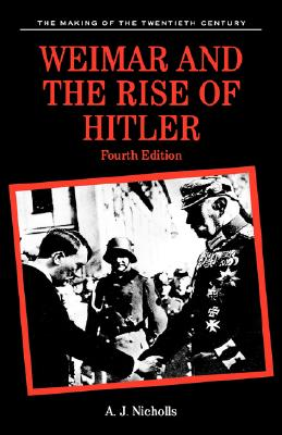 Weimar and the Rise of Hitler - Nicholls, Anthony J