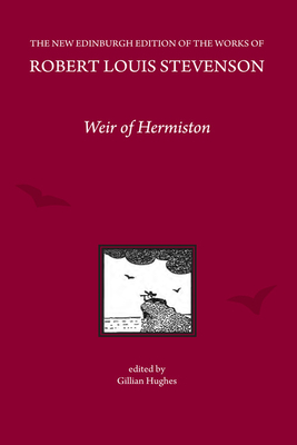 Weir of Hermiston, by Robert Louis Stevenson - Hughes, Gillian (Editor)