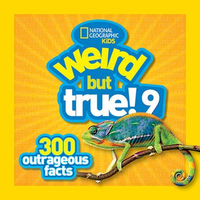 Weird But True 9 - National Geographic Kids