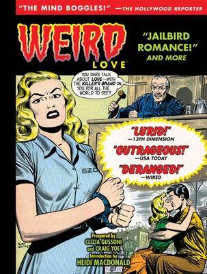 Weird Love: Jailbird Romance! - Yoe, Craig (Editor)