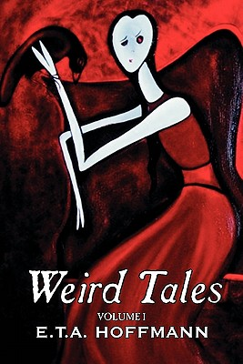 Weird Tales. Vol. I - Hoffmann, E T a, and Bealby, J T (Translated by)