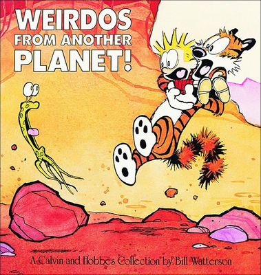 Weirdos from Another Planet: A Calvin and Hobbes Collection - Watterson, Bill