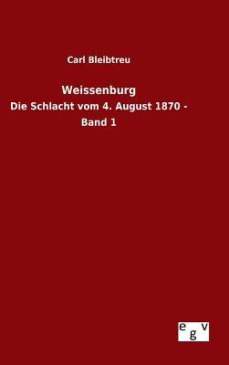 Weissenburg - Bleibtreu, Carl