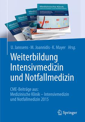 Weiterbildung Intensivmedizin Und Notfallmedizin: Cme-Beitrage Aus: Medizinische Klinik - Intensivmedizin Und Notfallmedizin, Januar 2012 -Juni 2013 - Janssens, U (Editor)