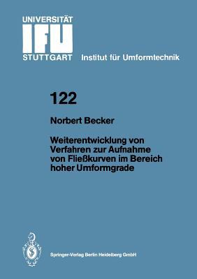Weiterentwicklung Von Verfahren Zur Aufnahme Von Fliekurven Im Bereich Hoher Umformgrade - Becker, Norbert