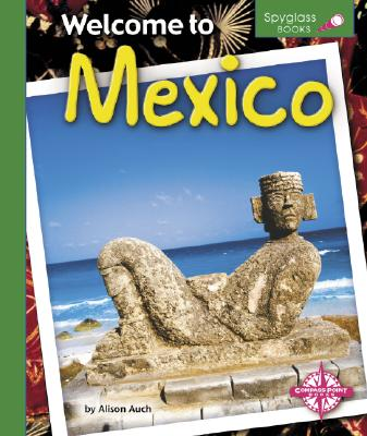 Welcome to Mexico - Auch, Alison J