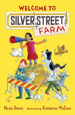 Welcome to Silver Street Farm - Davies, Nicola, Dr.