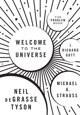 Welcome to the Universe: The Problem Book - Tyson, Neil Degrasse, and Strauss, Michael, and Gott, J Richard