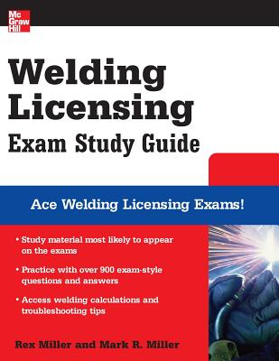 Welding Licensing Exam - Miller, Rex, Dr., and Miller, Mark R, Prof.