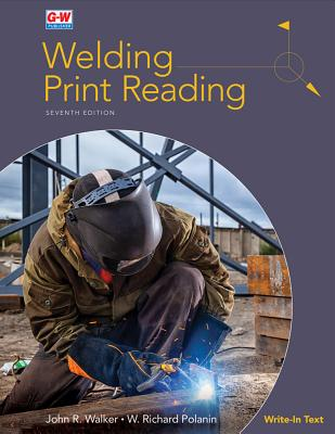 Welding Print Reading - Walker, John R, and Polanin, W Richard