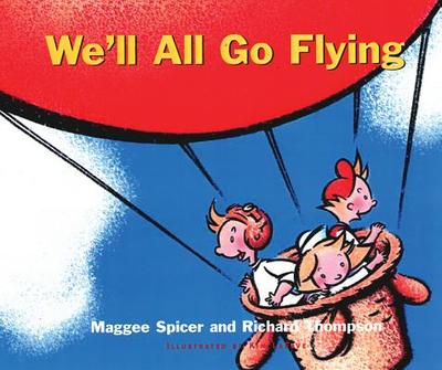 We'll All Go Flying - Spicer, Maggie, and Thompson, Richard