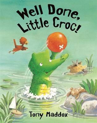 Well Done, Little Croc! - Maddox, Tony