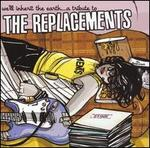 We'll Inherit the Earth: A Tribute to the Replacements