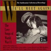 We'll Meet Again: The Love Songs of World War II - Various Artists