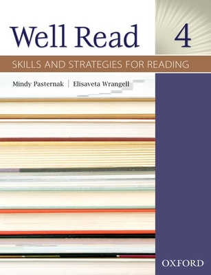 Well Read 4: Skills and Strategies for Reading - Pasternak, Mindy, and Wrangell, Elisaveta