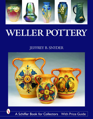 Weller Pottery - Snyder, Jeffrey B