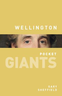 Wellington: pocket GIANTS - Sheffield, Gary, Professor