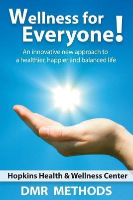 Wellness for Everyone: An Innovative New Approach to a Healthier, Happier, and Balanced Life - L'Allier, Peter