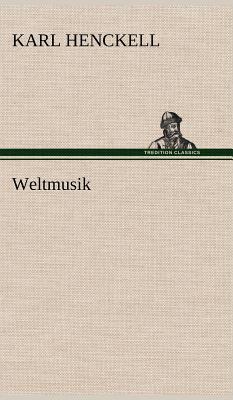 Weltmusik - Henckell, Karl