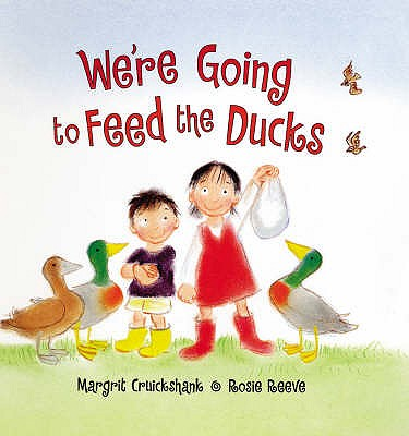 We're Going to Feed the Ducks! - Cruickshank, Margrit