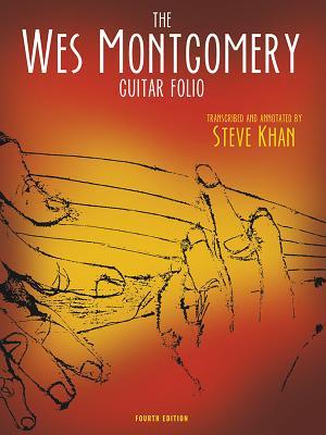 Wes Montgomery Guitar Folio Improvisations & Interpretations - Khan, Steve