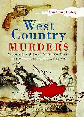West Country Murders - Sly, Nicola, and Kiste, John van der