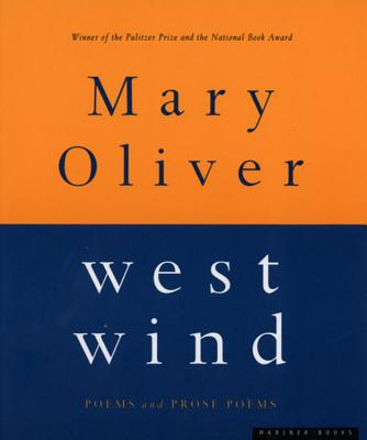 West Wind: Poems and Prose Poems - Oliver, Mary