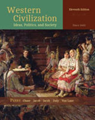 Western Civilization: Ideas, Politics, and Society: Since 1400 - Perry, Marvin