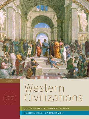 Western Civilizations: Their History & Their Culture - Coffin, Judith, and Stacey, Robert, and Cole, Joshua