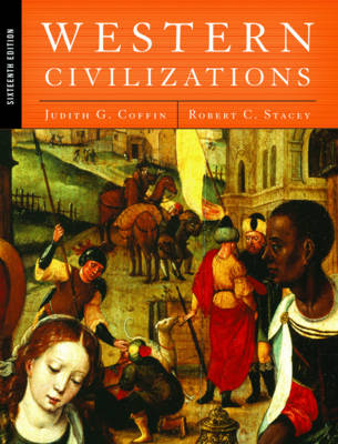 Western Civilizations: Their History & Their Culture - Coffin, Judith G, and Stacey, Robert