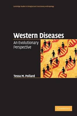 Western Diseases: An Evolutionary Perspective - Pollard, Tessa M