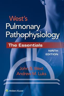 West's Pulmonary Pathophysiology book by John B West, MD, PhD, Dsc