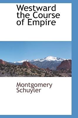 Westward the Course of Empire - Schuyler, Montgomery