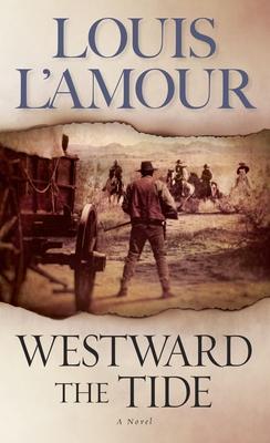 Westward the Tide - L'Amour, Louis